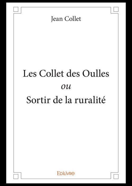 Les Collet des Oulles ou Sortir de la ruralité  - Jean Collet