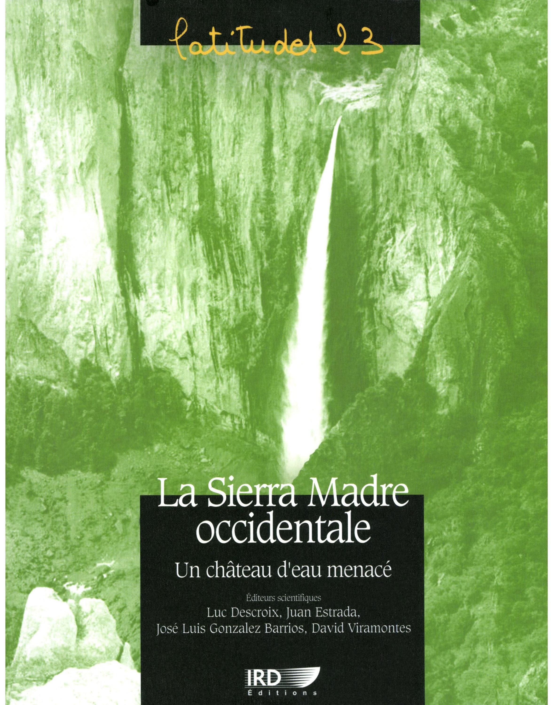 La sierra madre occidentale un chateau d'eau menace