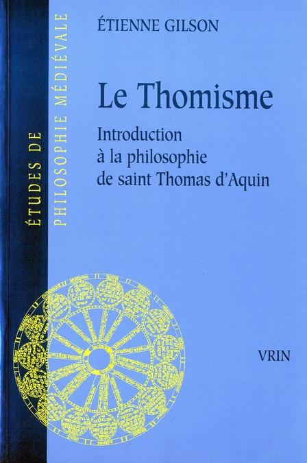 Le thomisme ; introduction à la philosophie de saint Thomas d'Aquin