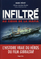 Infiltré, au coeur de la mafia  - Marc Fievet  - Olivier-jourdan Roulot