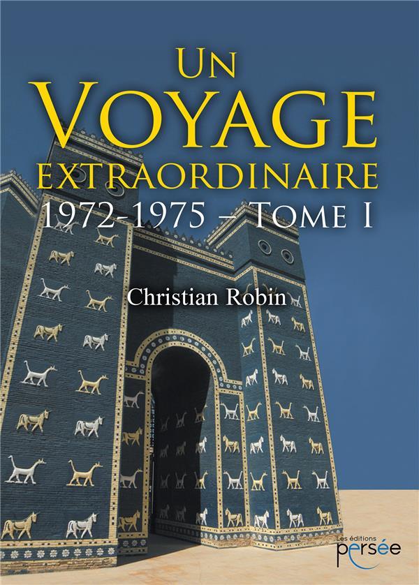 un voyage extraordinaire 1972-1975 t.1