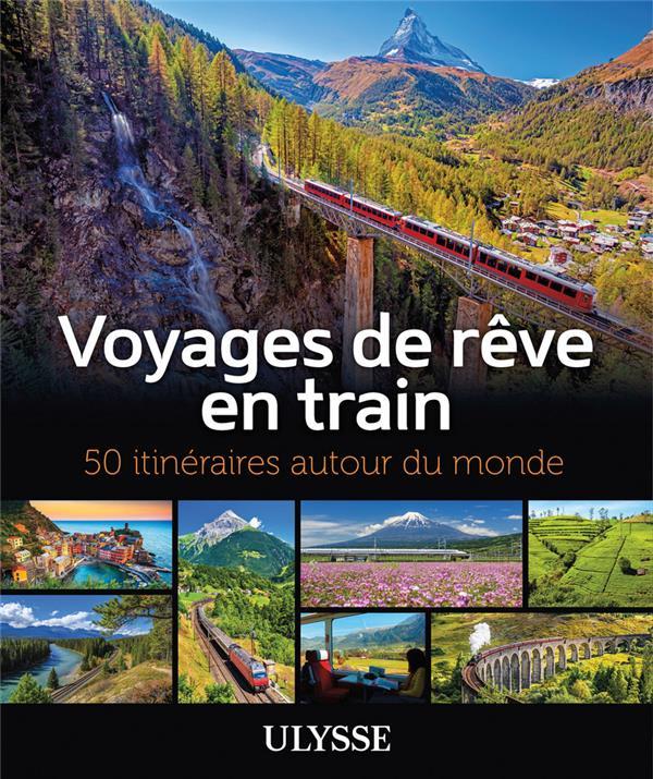Voyages de rêve en train (édition 2020)