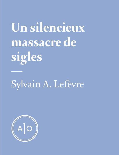 Un silencieux massacre de sigles