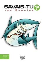 Vente Livre Numérique : SAVAIS-TU ? ; les requins  - Alain M. Bergeron - Sampar - Michel Quintin