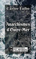 Couverture de Anarchismes d'outre-mer