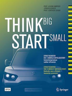 Think Big, Start Small  - Achim Kampker  - Gunther Schuh  - Jurgen Gerdes