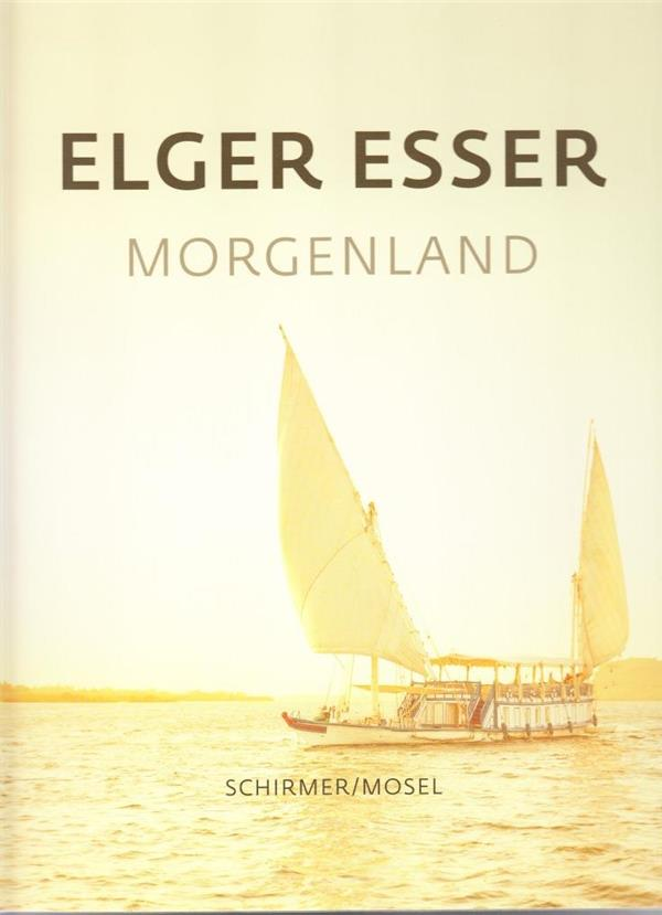 Elger Esser ; morgenland