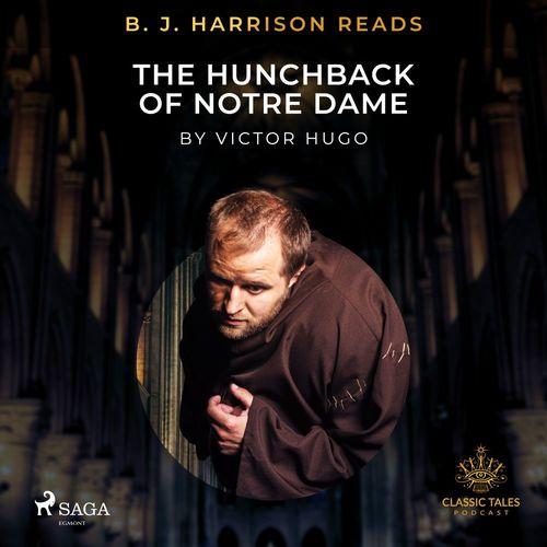 B. J. Harrison Reads The Hunchback of Notre Dame