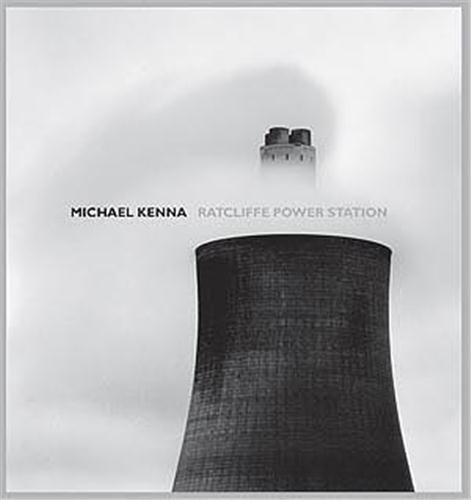 Michael kenna ratcliffe power station /anglais