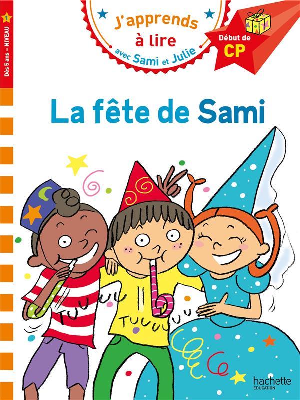 J'apprends à lire avec Sami et Julie ; CP, niveau 1 ; la fête de Sami