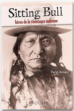 Vente Livre Numérique : Sitting Bull - héros de la résistance indienne  - Farid Ameur