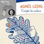 Vente AudioBook : Compter les couleurs  - Agnès Ledig