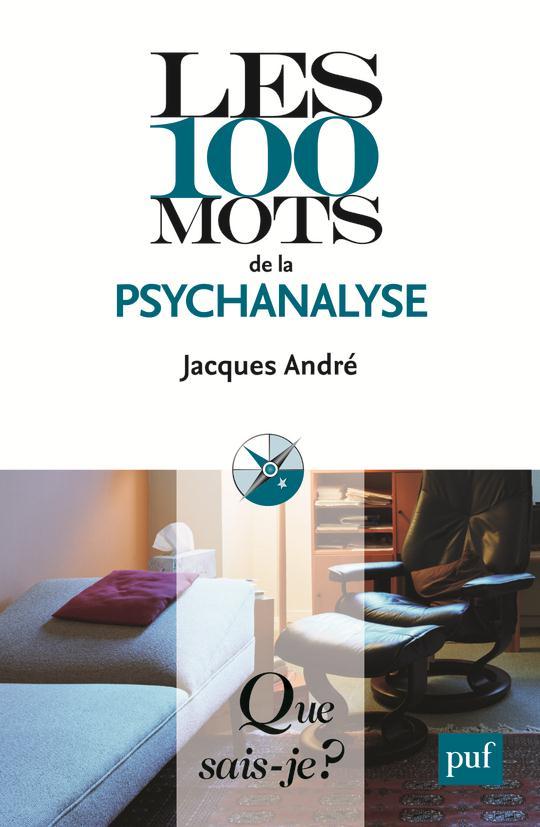 Les 100 Mots De La Psychanalyse( 2e Edition)