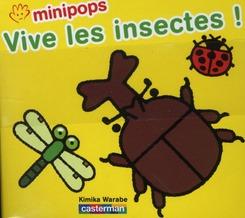 Minipops t.3 ; vive les insectes !