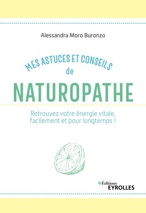 Mes astuces et conseils de naturopathe (2e édition)