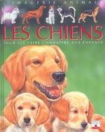 Couverture de Les chiens ; pour les faire connaître aux enfants