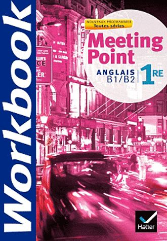 Meeting Point; Anglais ; 1ere ; Cahier D'Activites