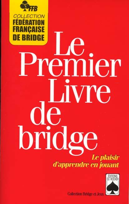 Le premier livre de bridge - le plaisir d'apprendre en jouant