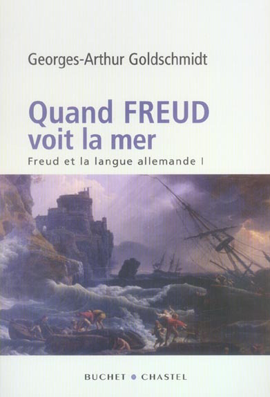 Quand freud voit la mer freud et la langue allemande vol 1