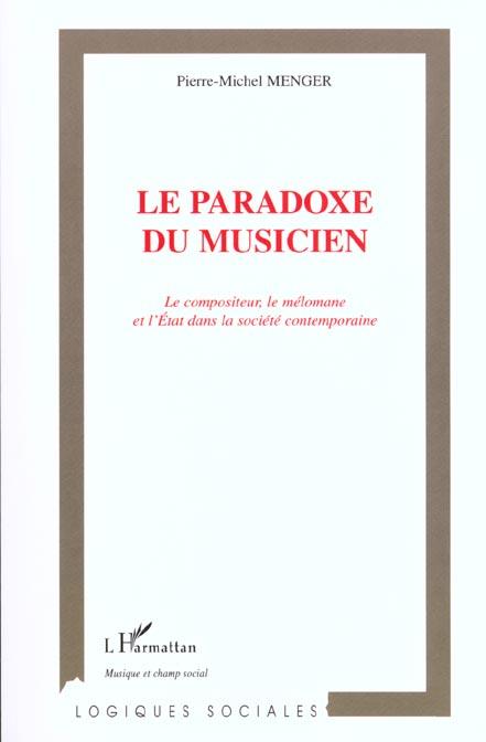 Le paradoxe du musicien - le compositeur, le melomane et l'etat dans la societe contemporaine