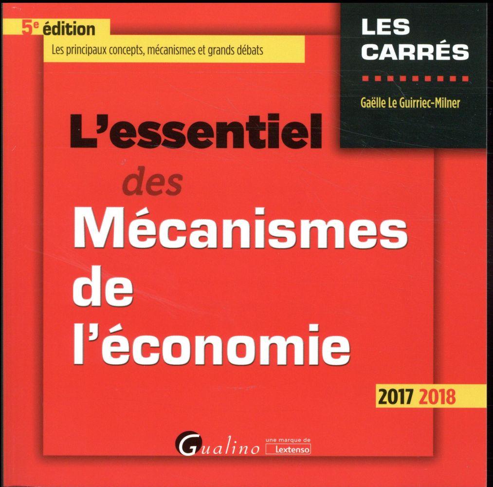 L'essentiel des mecanismes de l'économie (édition 2017/2018)
