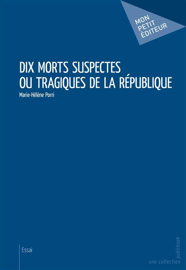 Dix morts suspectes ou tragiques de la République