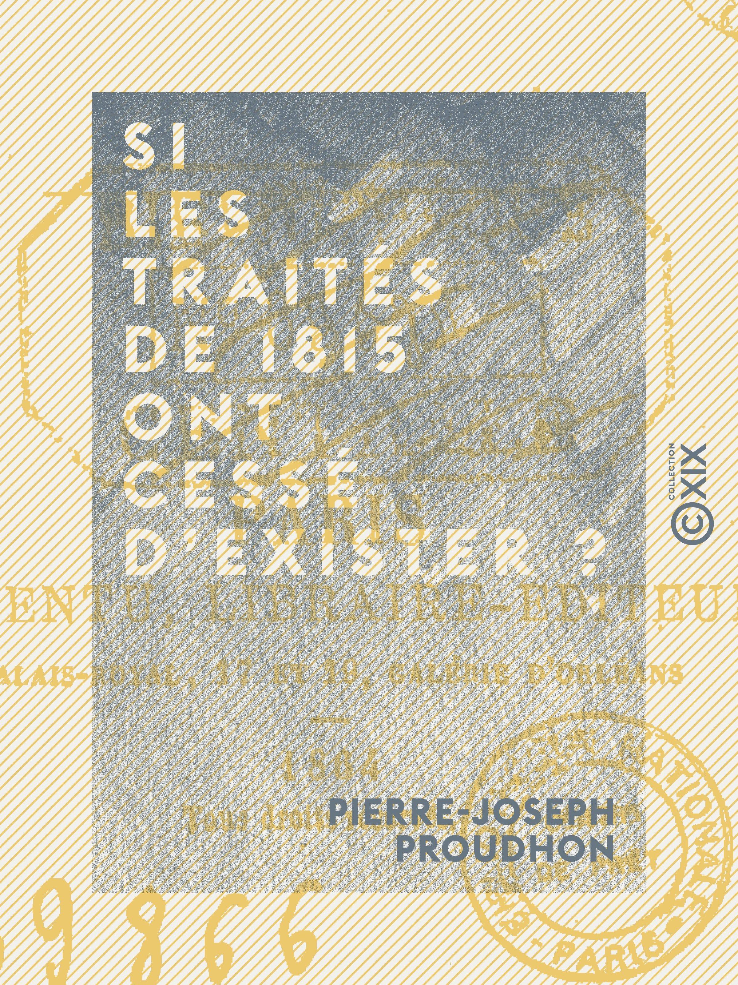 Vente EBooks : Si les traités de 1815 ont cessé d'exister ?  - Pierre-Joseph Proudhon