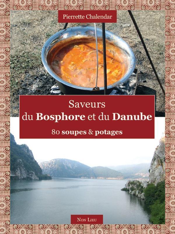 saveurs du Bosphore et du Danube ; 80 soupes & potages