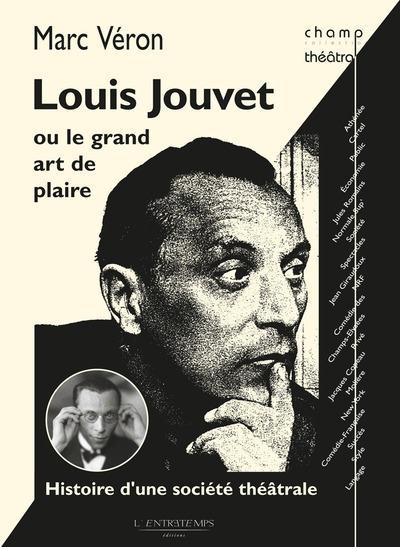 Louis Jouvet ou le grand art de plaire