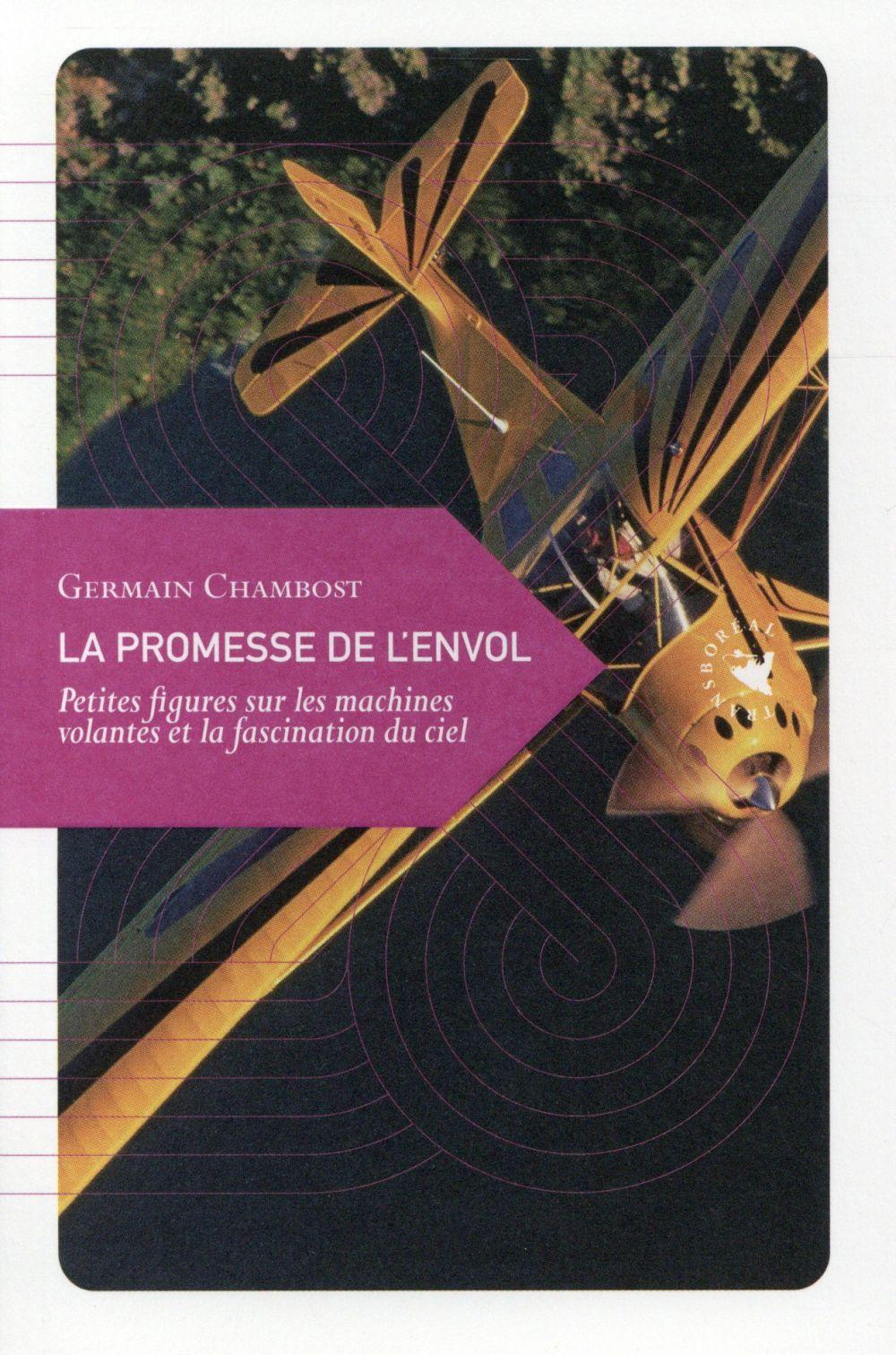 La promesse de l'envol ; petites figures sur les machines volantes et la fascination du ciel