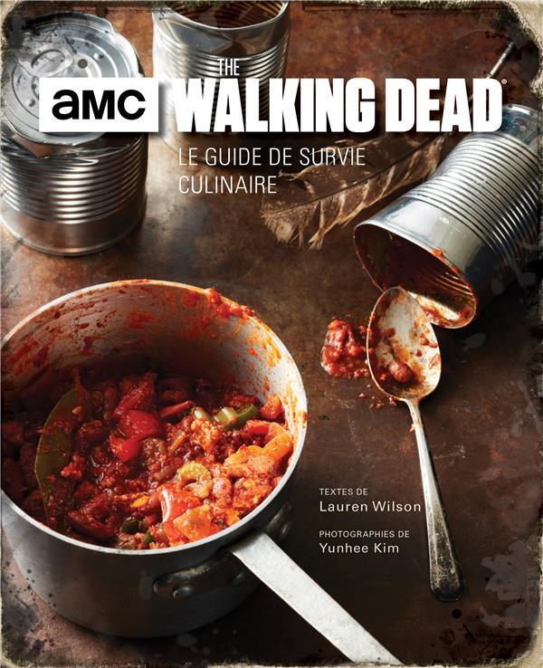 Walking dead ; le guide de survie culinaire