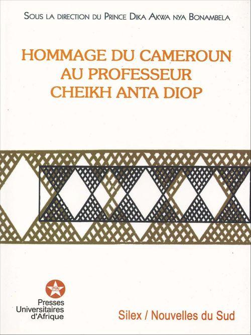 Hommage du Cameroun au Professeur Cheikh Anta Diop  - Dika-Akwa Nya Bonambela