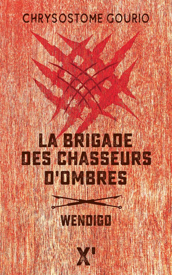 LA BRIGADE DES CHASSEURS D'OMBRES  -  WENDIGO