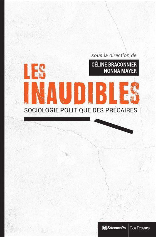 Les inaudibles ; sociologie politique des précaires