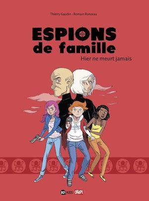 espions de famille t.3 ; hier ne meurt jamais