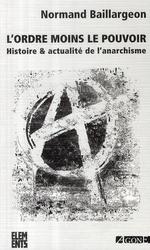 Couverture de L'ordre moins le pouvoir ; histoire et actualité de l'anarchisme (4e édition)