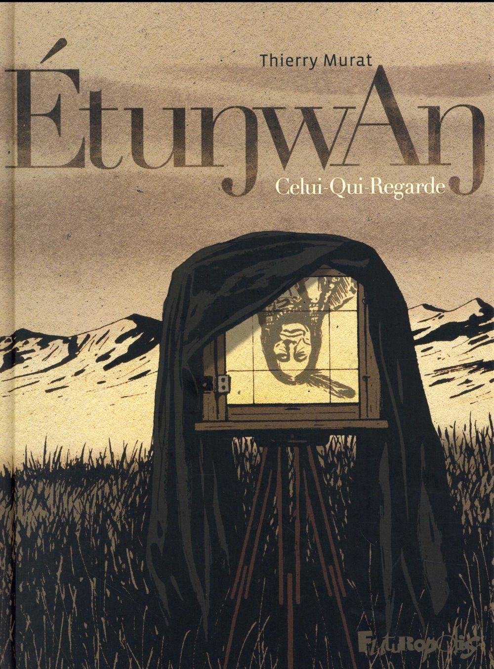 Etunwan ; celui qui regarde