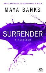 Surrender t.3 ; posséder