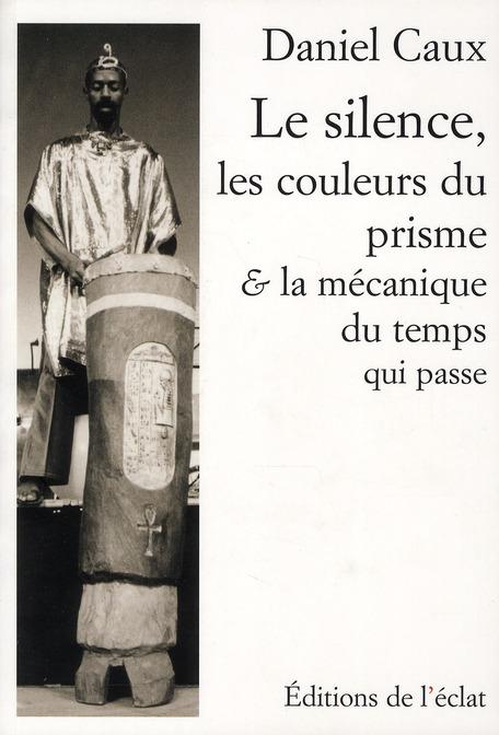 Le silence, les couleurs du prisme et la mécanique du temps qui passe...