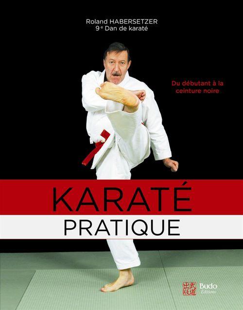 Karaté pratique ; du débutant à la ceinture noire