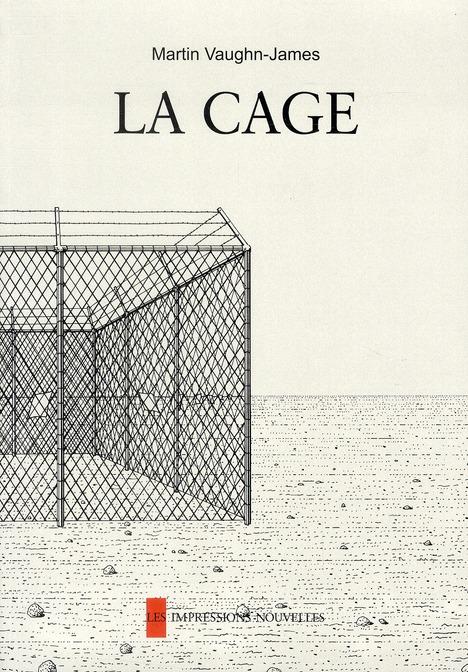 La cage ; la construction de la cage