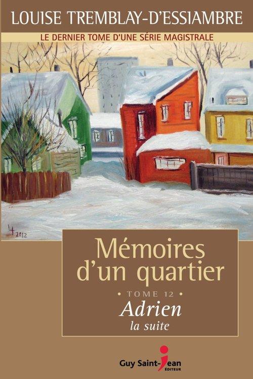Vente Livre Numérique : Mémoires d'un quartier, tome 12  - Louise Tremblay d'Essiambre