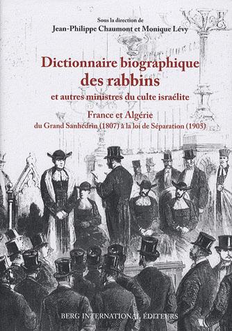 Dictionnaire biographique des rabbins et autres ministres du culte israëlite