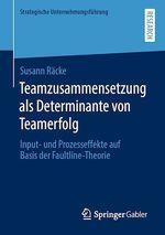Teamzusammensetzung als Determinante von Teamerfolg  - Susann Racke