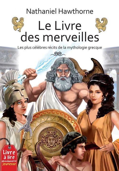 Le livre des merveilles ; les plus célèbres récits de la mythologie grecque