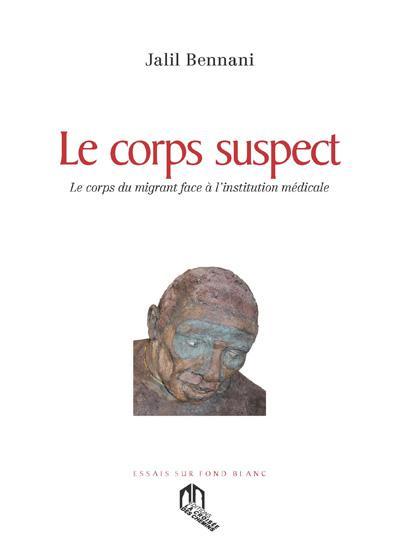 Le corps suspect ; le corps du migrant face à l'institution médicale