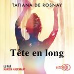 Vente AudioBook : Tête en long  - Tatiana de Rosnay