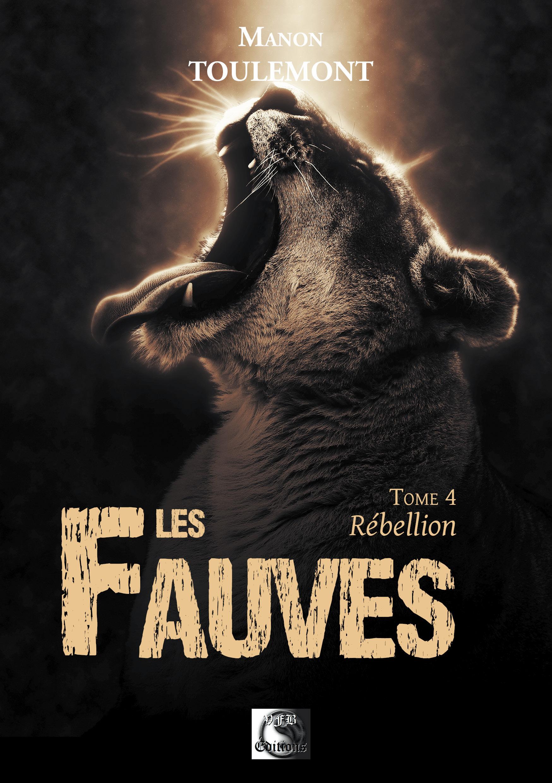 Les fauves, rebellion tome 4