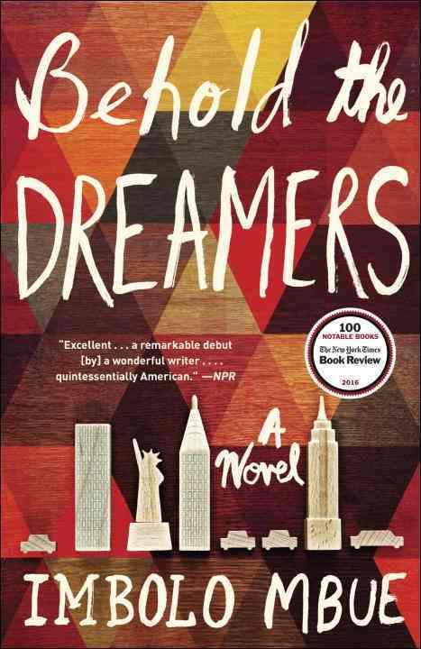 BEHOLD THE DREAMERS - A NOVEL