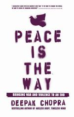 PEACE IS THE WAY - BRINGING WAR AND VIOLENCE TO AN END